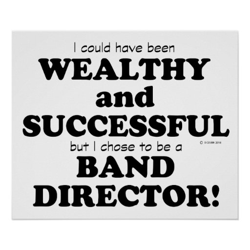 Band Director Wealthy Successful Poster Zazzle