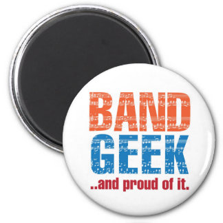"""""""Band Geek...and proud of it."""" Magnet"""