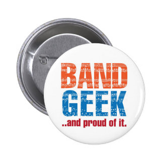 """Band Geek...and proud of it."" Pin"
