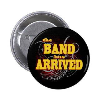 Band has Arrived/ Red 2 Inch Round Button