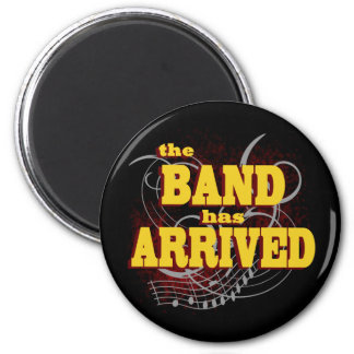 Band has Arrived/ Red 2 Inch Round Magnet