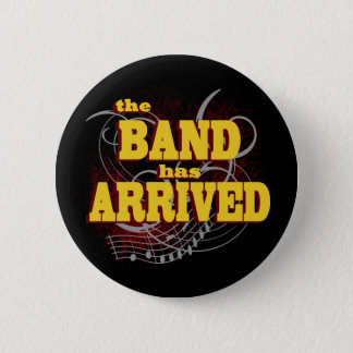 Band has Arrived/ Red Pinback Button