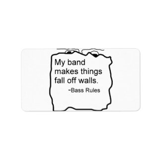 Band makes things fall off walls Bass Rules Address Label