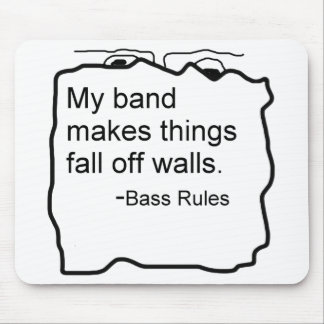 Band makes things fall off walls Bass Rules Mousepads