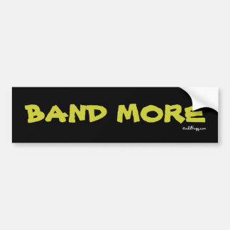 BAND MORE  Bumper Sticker (Black and Gold)