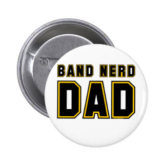 Band Nerd Dad Buttons