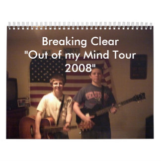 """band photo, Breaking Clear""""Out of my Mind Tour ... Wall Calendar"""