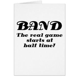 Band the Real Game starts at Half Time Cards