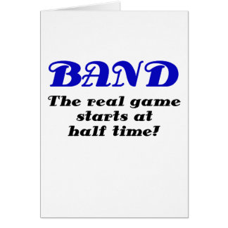 Band the Real Game starts at Half Time Card