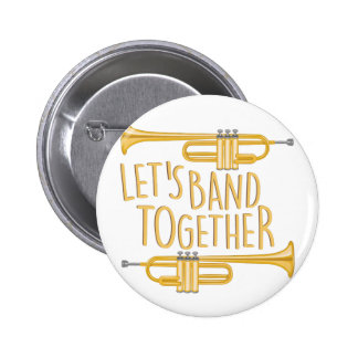 Band Together Pinback Button
