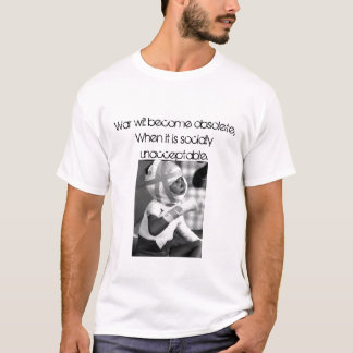 bandaged kid, War will become obsolete,When it ... T-Shirt