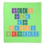 KEEP CALM AND HAPPY BIRTHDAY  Bandana