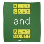 KEEP CALM and PLAY GAMES  Bandana