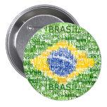 Bandera brasileña - el Brasil textual Pin Redondo De 3 Pulgadas