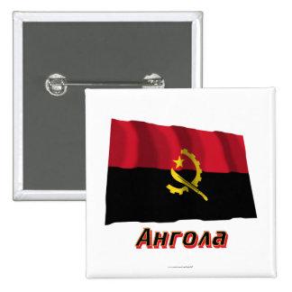 Bandera de Angola que agita con nombre en ruso Pins