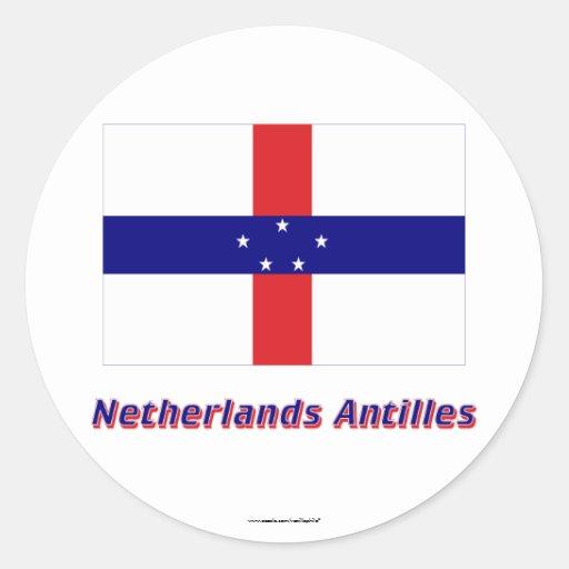 Bandera de Antillas holandesas con nombre Pegatina Redonda