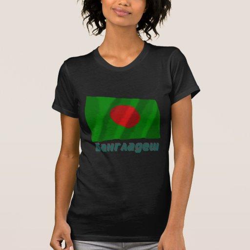 Bandera de Bangladesh que agita con nombre en ruso Playera