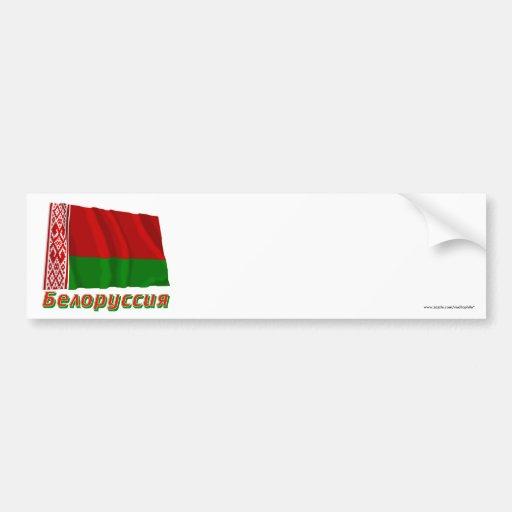 Bandera de Bielorrusia que agita con nombre en rus Etiqueta De Parachoque