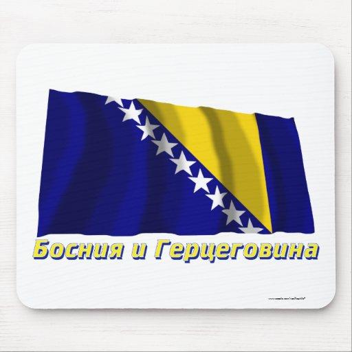 Bandera de Bosnia que agita y de Herzegovina, nomb Alfombrilla De Ratón