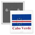 Bandera de Cabo Verde con nombre en portugués Pin Cuadrada 5 Cm