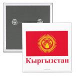 Bandera de Kirguistán con nombre en kirguizio Pins