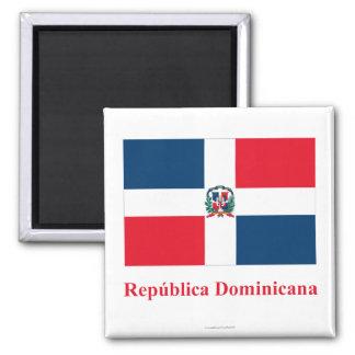 Bandera de la República Dominicana con nombre en e Imán Cuadrado