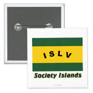 Bandera de las islas de sociedad con nombre pin cuadrado