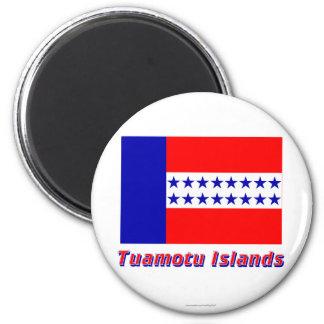 Bandera de las islas de Tuamotu con nombre Imán Para Frigorífico