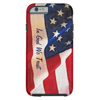 Bandera de los E.E.U.U. - en dios confiamos en Funda De iPhone 6 Tough