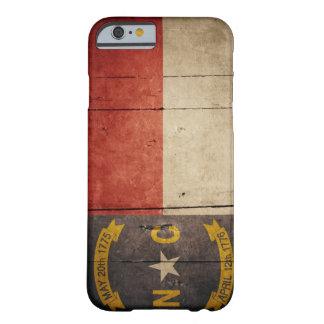 Bandera de madera rugosa de Carolina del Norte Funda De iPhone 6 Barely There