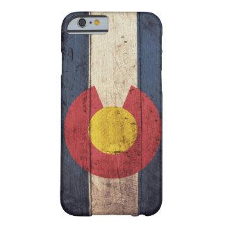 Bandera de madera vieja de Colorado Funda De iPhone 6 Barely There