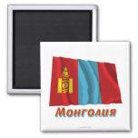 Bandera de Mongolia que agita con nombre en ruso Imán Para Frigorifico