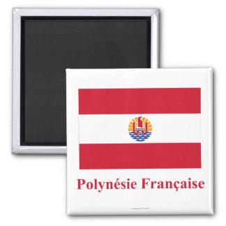 Bandera de Polinesia francesa con nombre en francé Imán Cuadrado