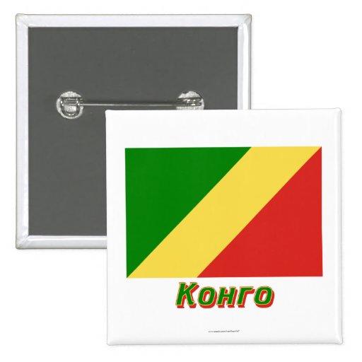 Bandera del República del Congo con nombre en ruso Pin Cuadrado