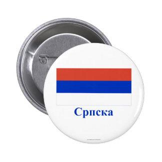 Bandera del República Serbia con nombre en servio Pin Redondo 5 Cm