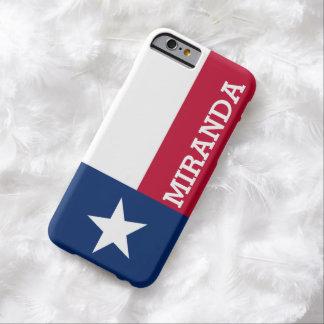 Bandera personalizada de Tejas Funda De iPhone 6 Barely There