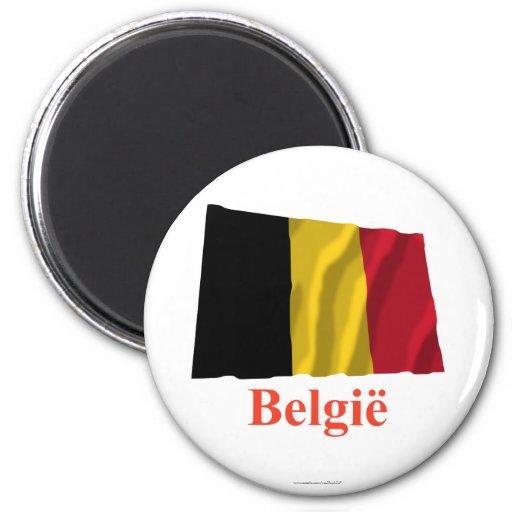 Bandera que agita de Bélgica con nombre en holandé Imán De Nevera