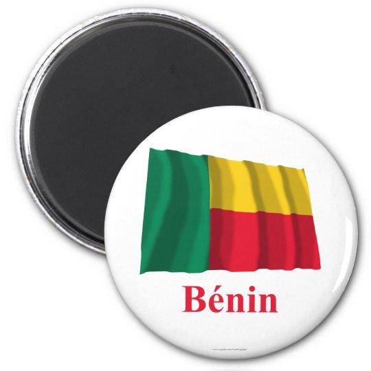 Bandera que agita de Benin con nombre en francés Imán Redondo 5 Cm