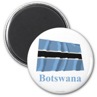Bandera que agita de Botswana con nombre Imán Redondo 5 Cm