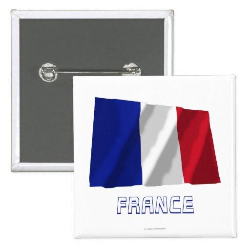 Bandera que agita de Francia con nombre Pin Cuadrada 5 Cm