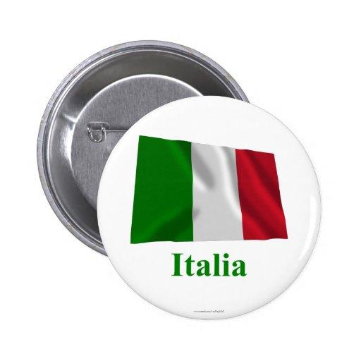Bandera que agita de Italia con nombre en italiano Pin Redondo 5 Cm