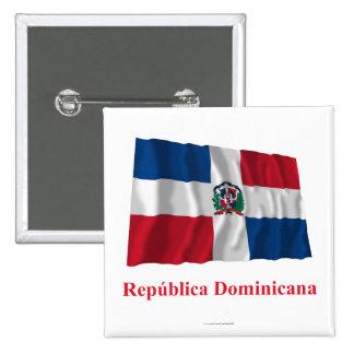 Bandera que agita de la República Dominicana con Pin Cuadrado