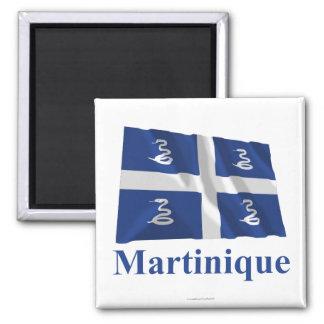 Bandera que agita de Martinica con nombre Imán Cuadrado