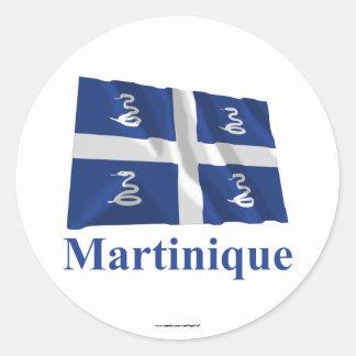 Bandera que agita de Martinica con nombre Pegatina Redonda