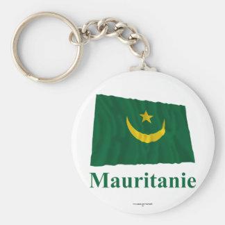 Bandera que agita de Mauritania con nombre en fran Llavero