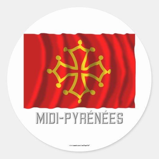 Bandera que agita de Midi-Pyrénées con nombre Etiquetas Redondas