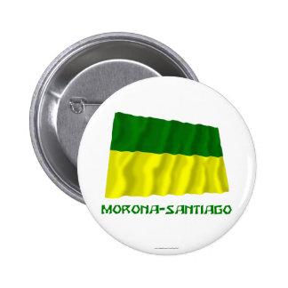 Bandera que agita de Morona-Santiago con nombre Pin Redondo 5 Cm