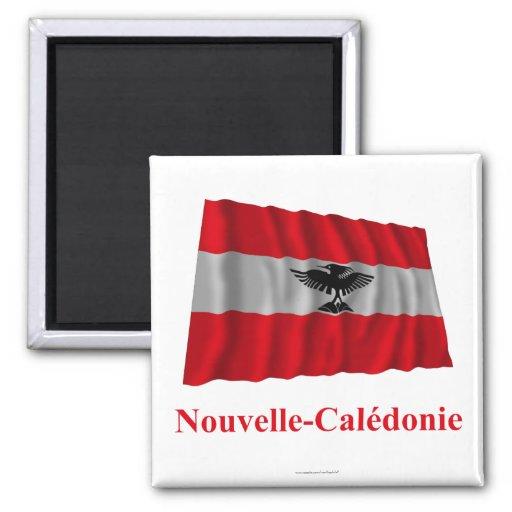 Bandera que agita de Nueva Caledonia con nombre en Iman De Frigorífico