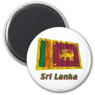 Bandera que agita de Sri Lanka con nombre Imán Redondo 5 Cm