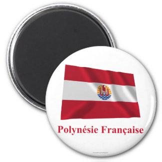 Bandera que agita francesa de Polinesia con nombre Imán Redondo 5 Cm